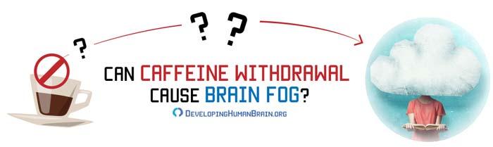 can caffeine withdrawal cause brain fog